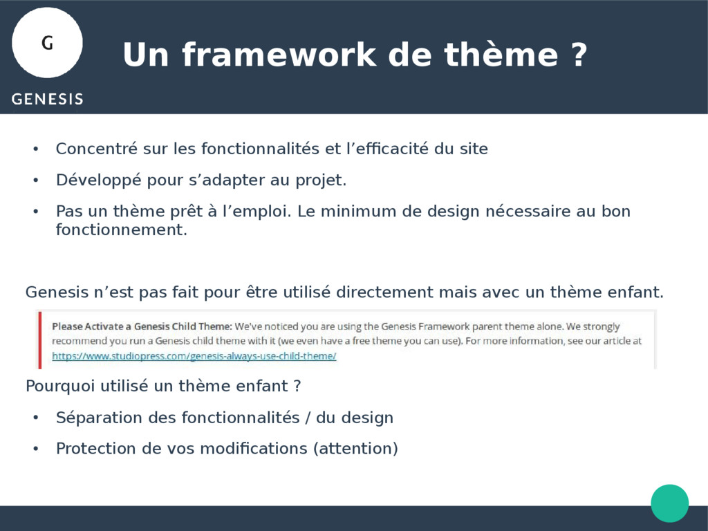 Un framework de thème ? ● Concentré sur les fon...