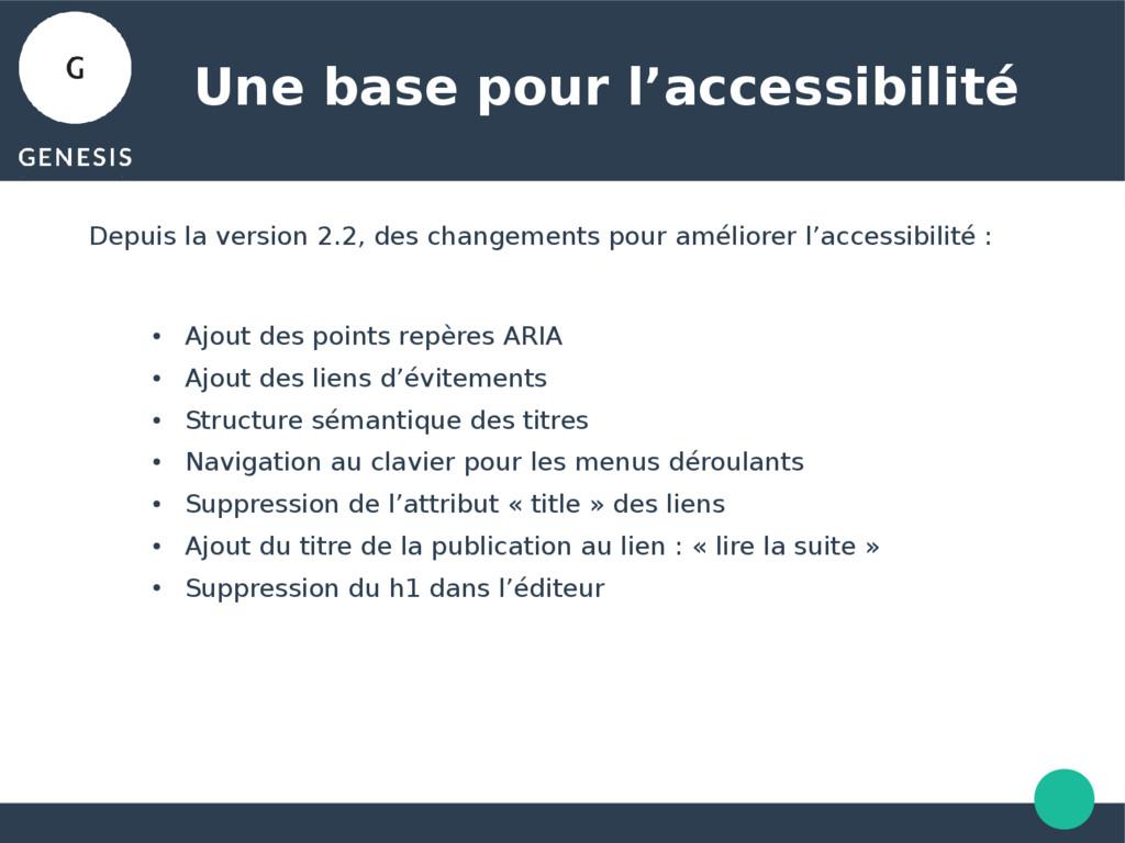 Une base pour l'accessibilité Depuis la version...