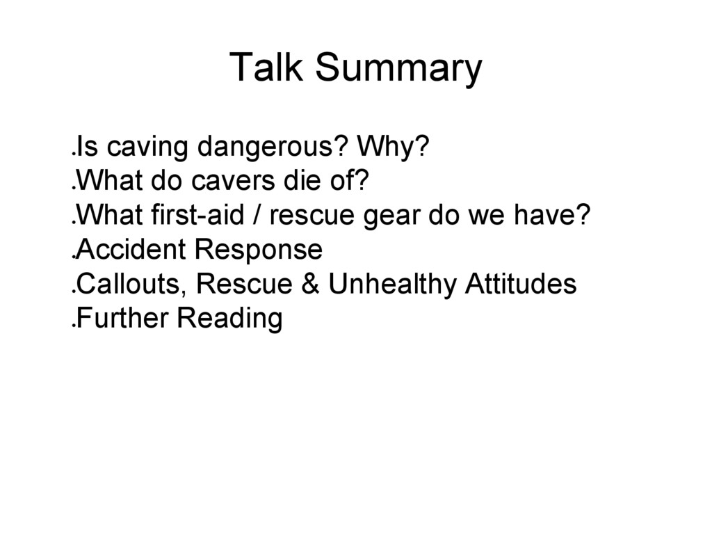 Talk Summary ● Is caving dangerous? Why? ● What...