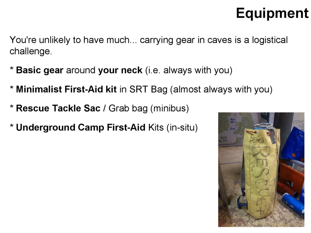 Equipment You're unlikely to have much... carry...