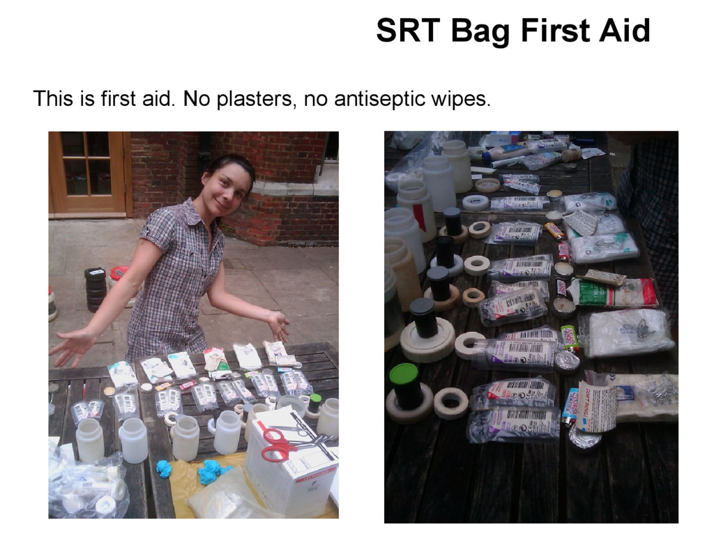 SRT Bag First Aid This is first aid. No plaster...