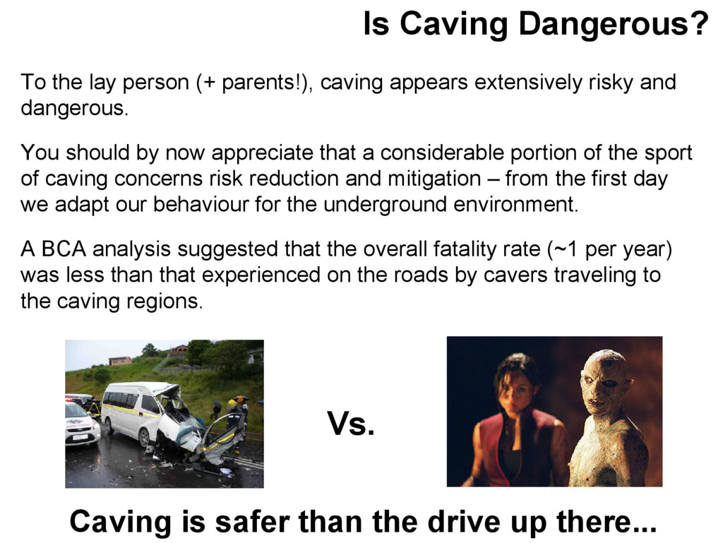 Is Caving Dangerous? To the lay person (+ paren...