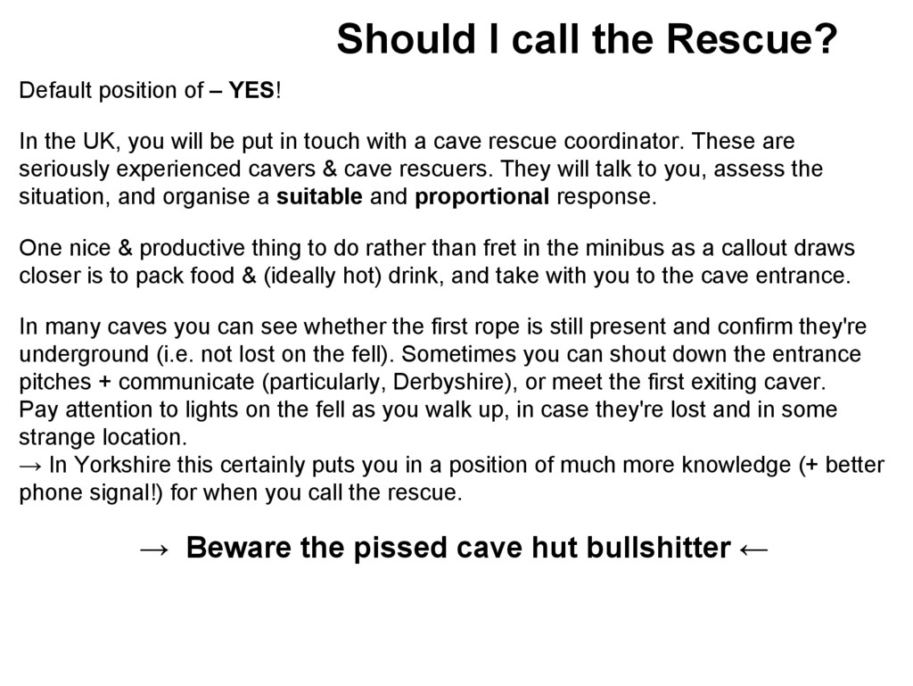 Should I call the Rescue? Default position of –...