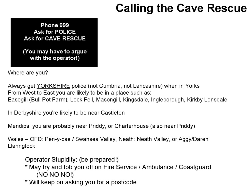 Calling the Cave Rescue Phone 999 Ask for POLIC...