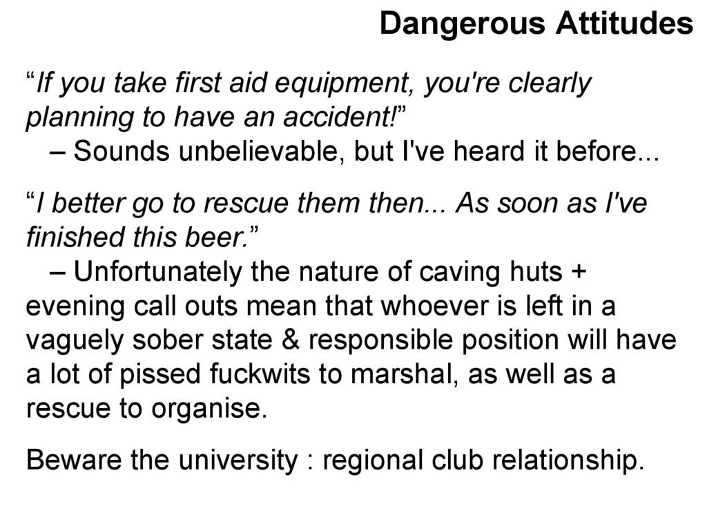 "Dangerous Attitudes ""If you take first aid equi..."