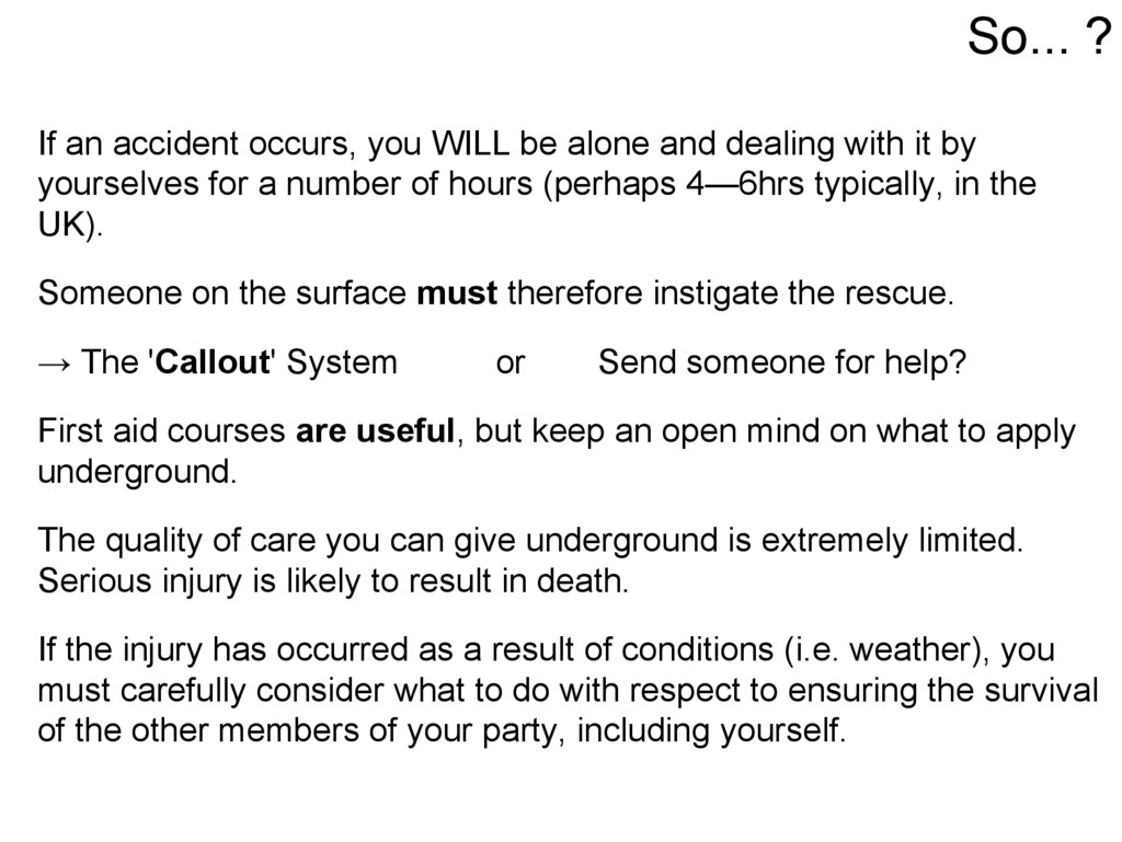 If an accident occurs, you WILL be alone and de...