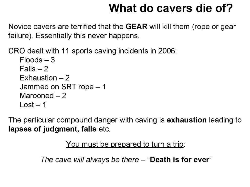 What do cavers die of? Novice cavers are terrif...