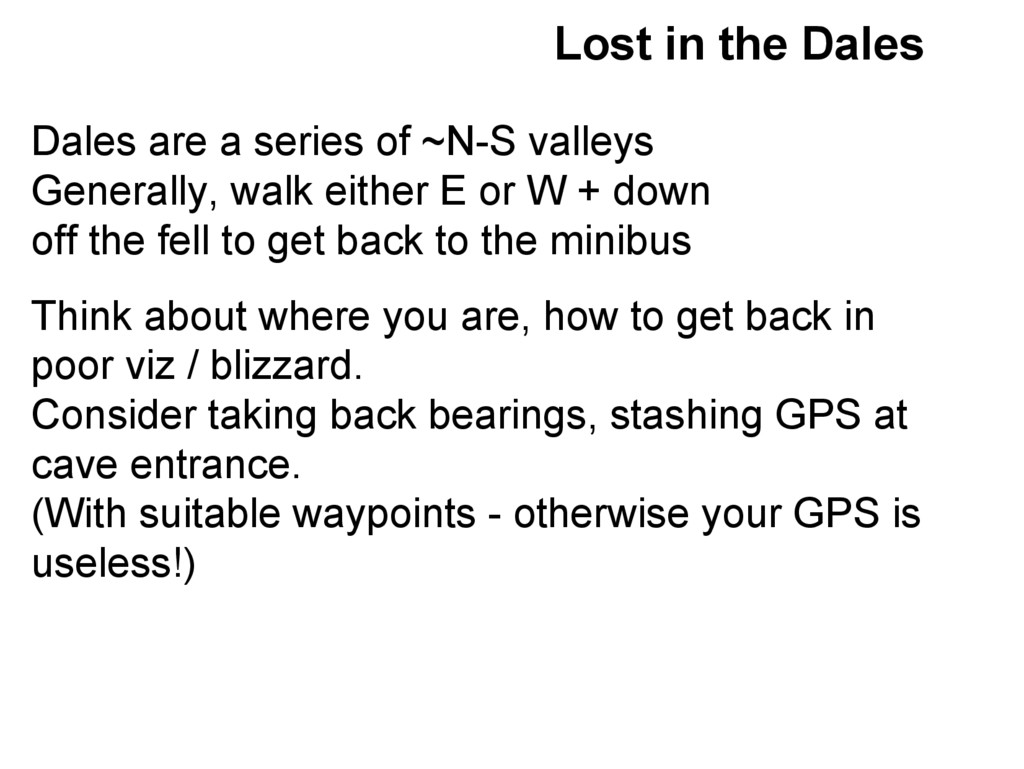 Lost in the Dales Dales are a series of ~N-S va...