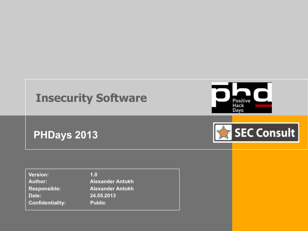 Insecurity Software PHDays 2013 Version: 1.0 Au...