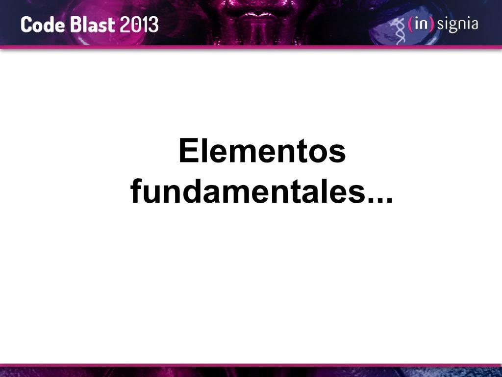 Elementos fundamentales...
