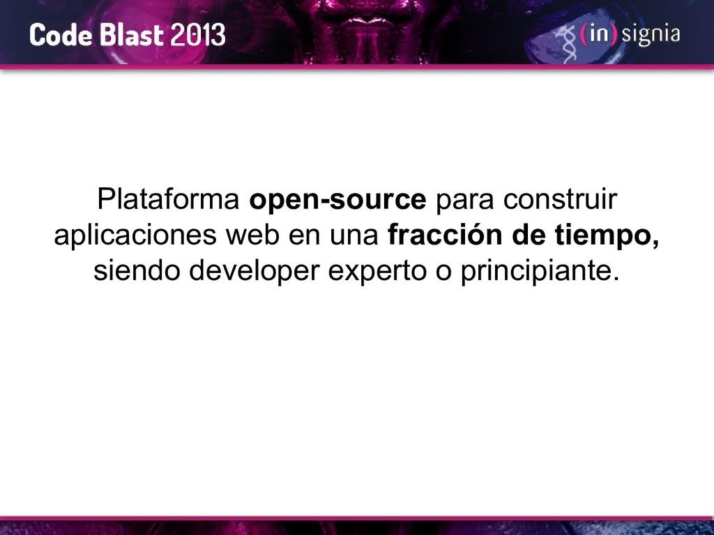 Plataforma open-source para construir aplicacio...