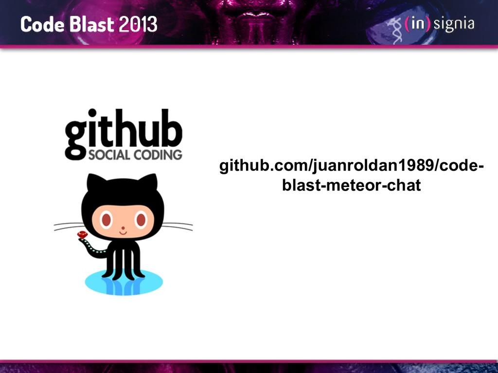 github.com/juanroldan1989/code- blast-meteor-ch...