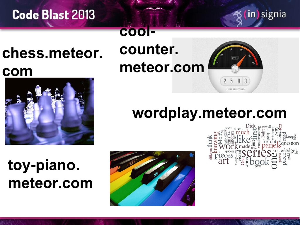 chess.meteor. com wordplay.meteor.com toy-piano...