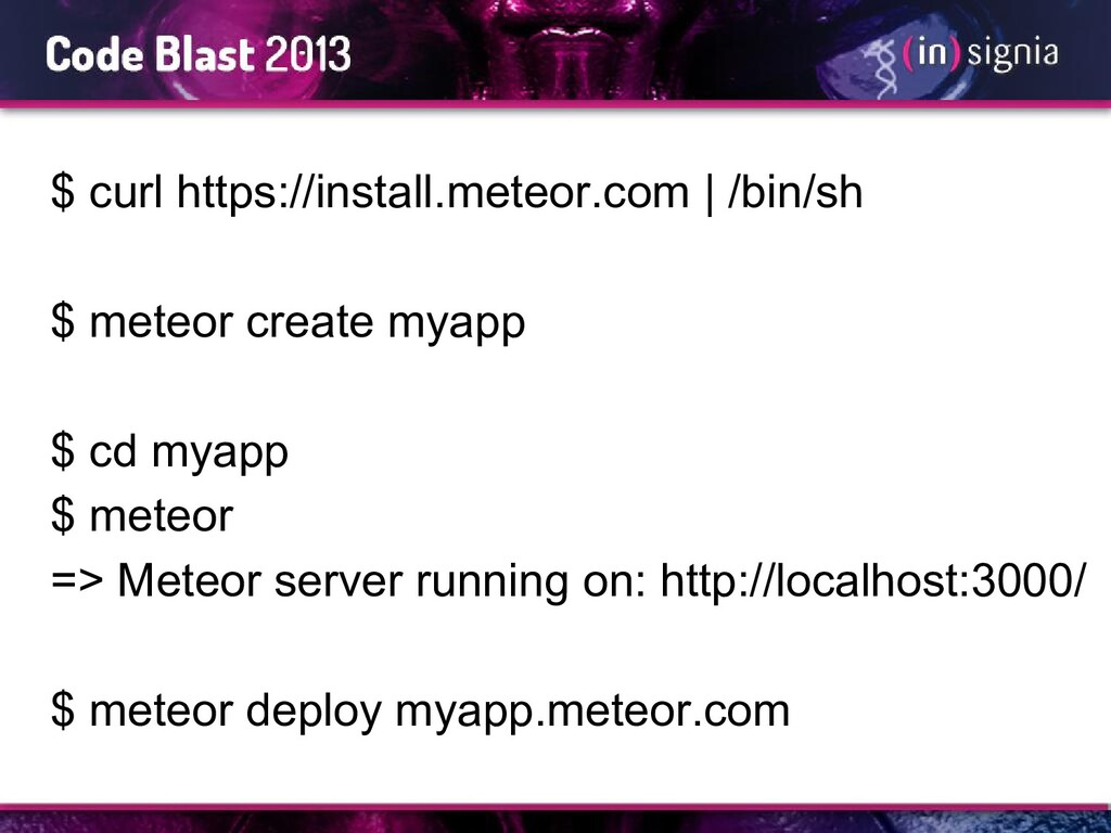 $ curl https://install.meteor.com   /bin/sh $ m...