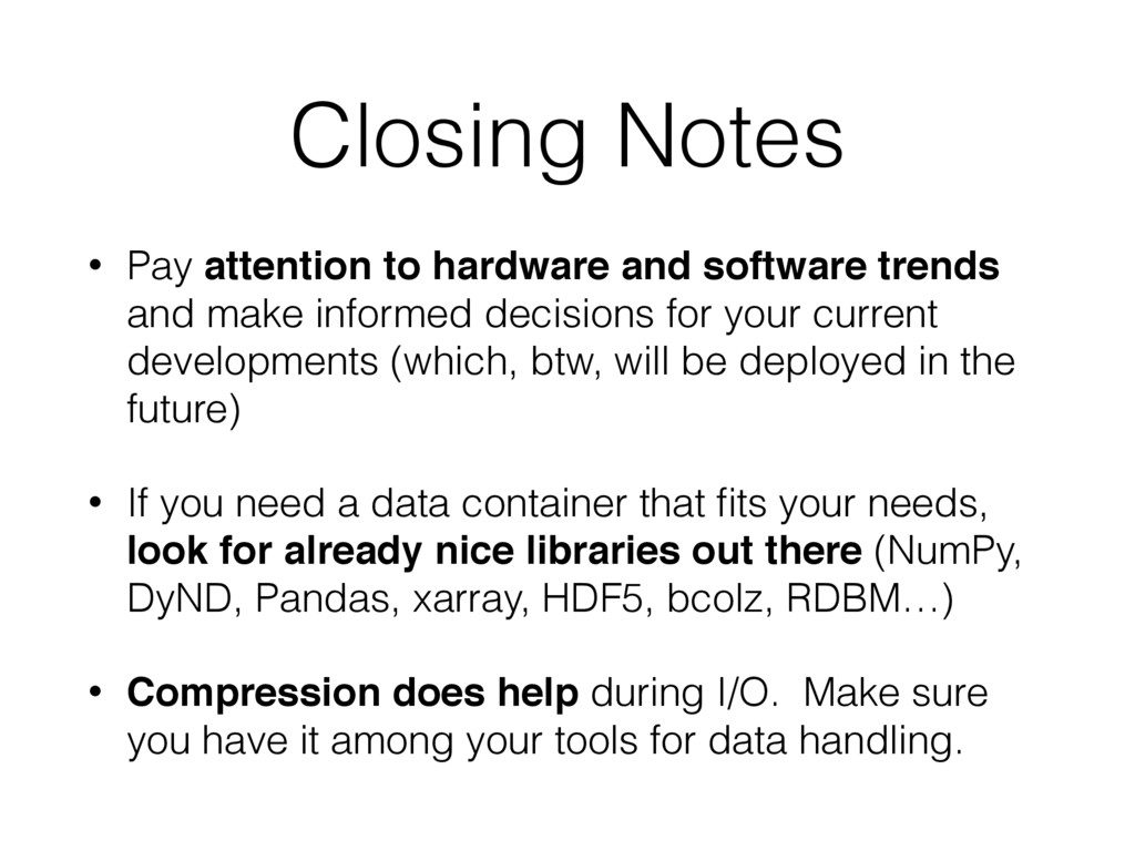 Closing Notes • Pay attention to hardware and s...