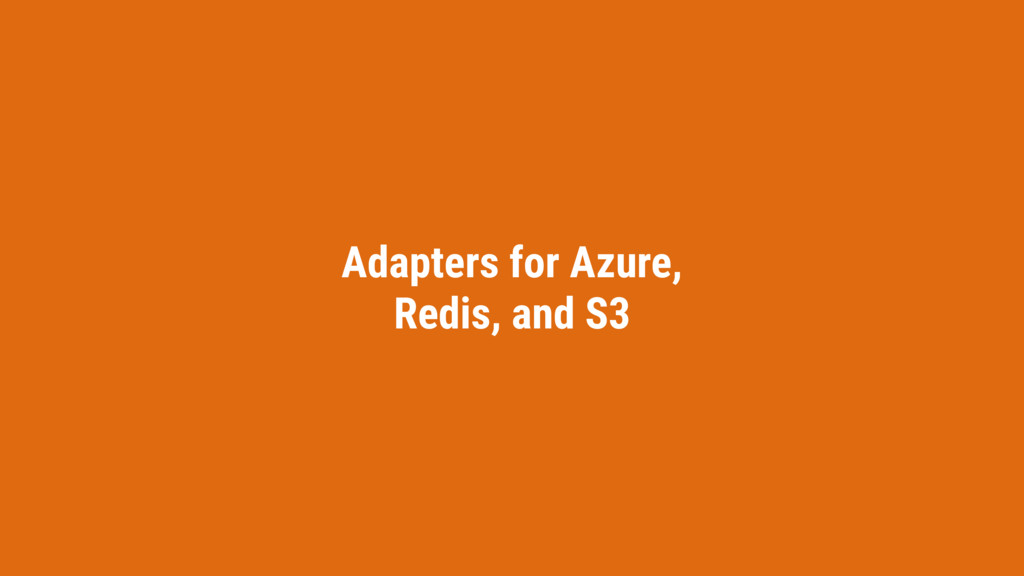 Adapters for Azure, Redis, and S3