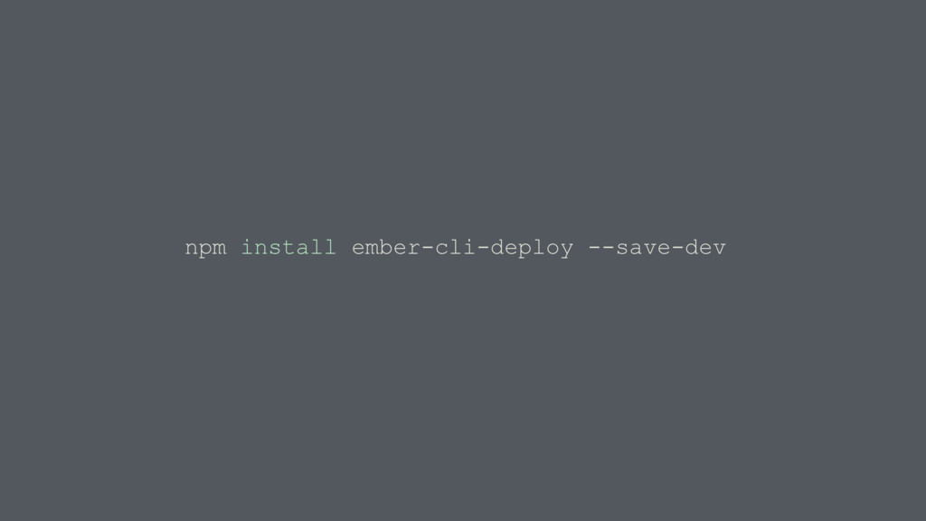 npm install ember-cli-deploy --save-dev