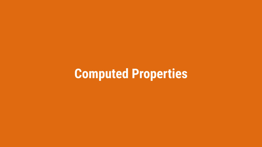 Computed Properties
