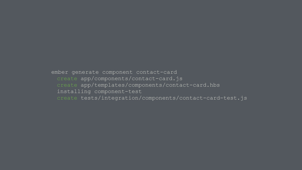 ember generate component contact-card create ap...