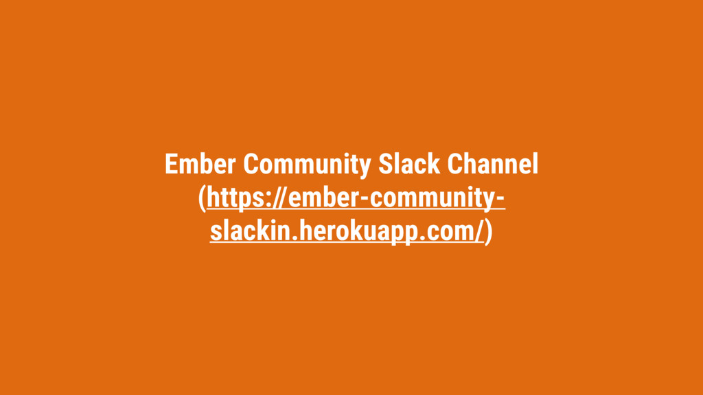 Ember Community Slack Channel (https://ember-co...