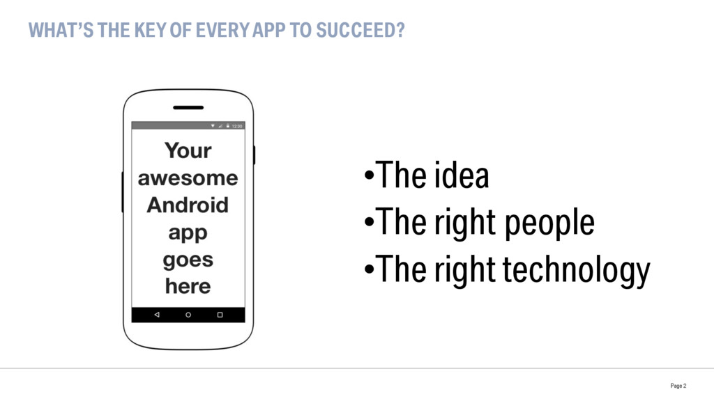 WHAT'S THE KEY OF EVERY APP TO SUCCEED? •The i...