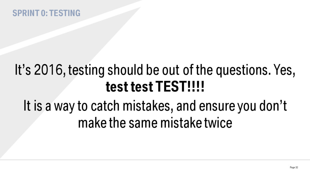 SPRINT 0: TESTING It's 2016, testing should be ...
