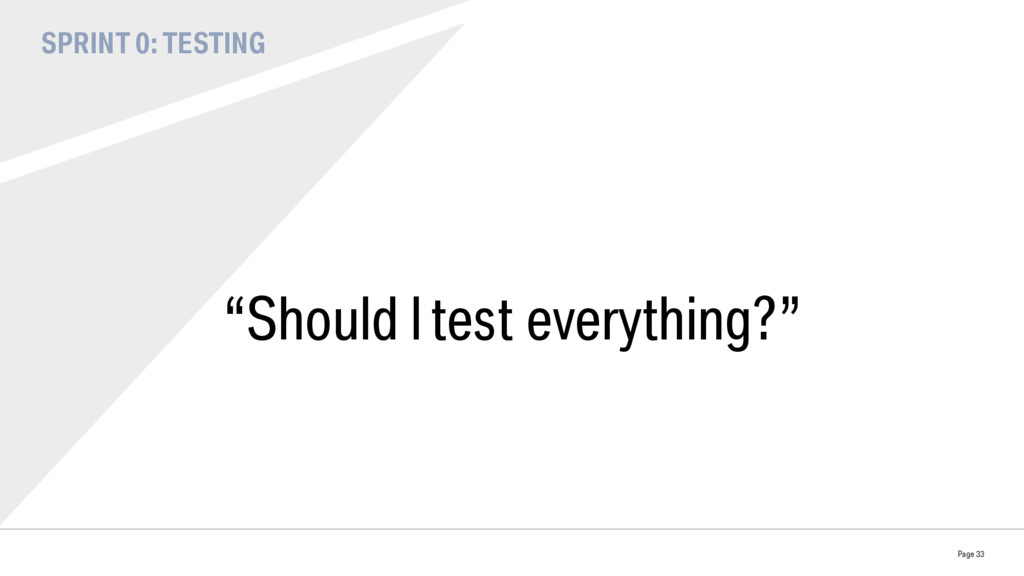 """SPRINT 0: TESTING """"Should I test everything?"""" P..."""