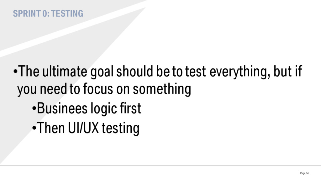 SPRINT 0: TESTING •The ultimate goal should be...