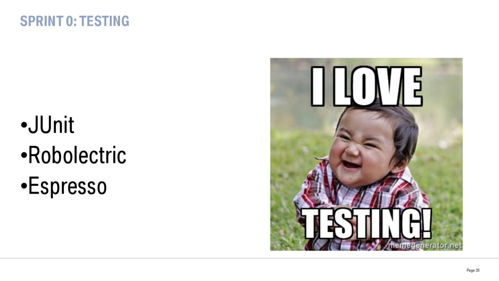 SPRINT 0: TESTING •JUnit •Robolectric •Espre...