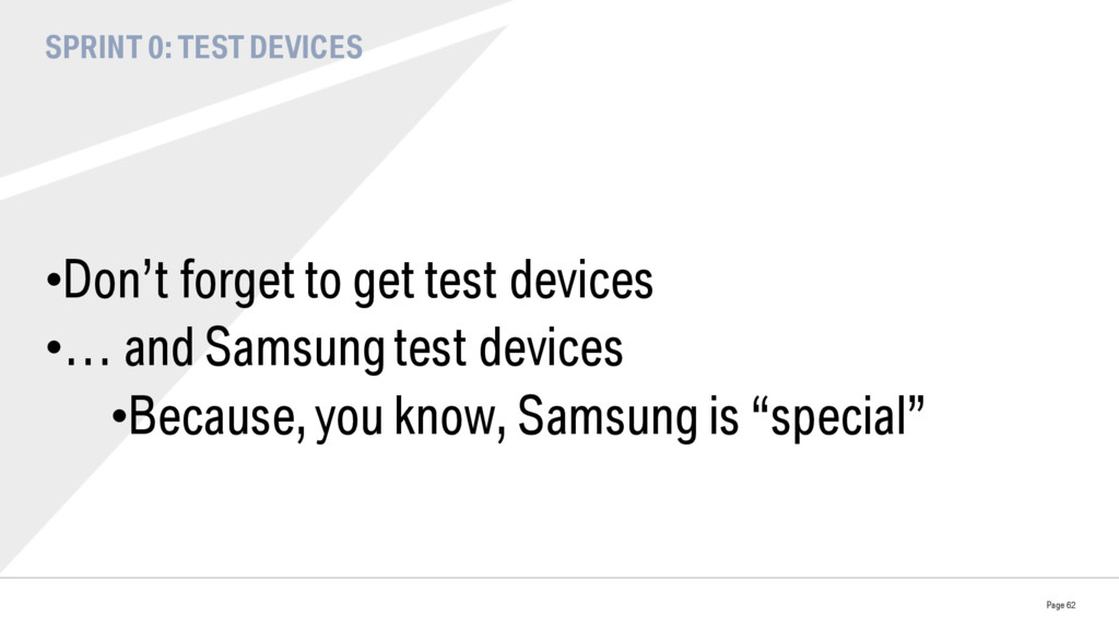 SPRINT 0: TEST DEVICES •Don't forget to get te...