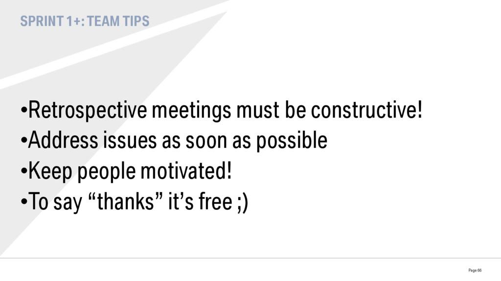 SPRINT 1+: TEAM TIPS •Retrospective meetings m...