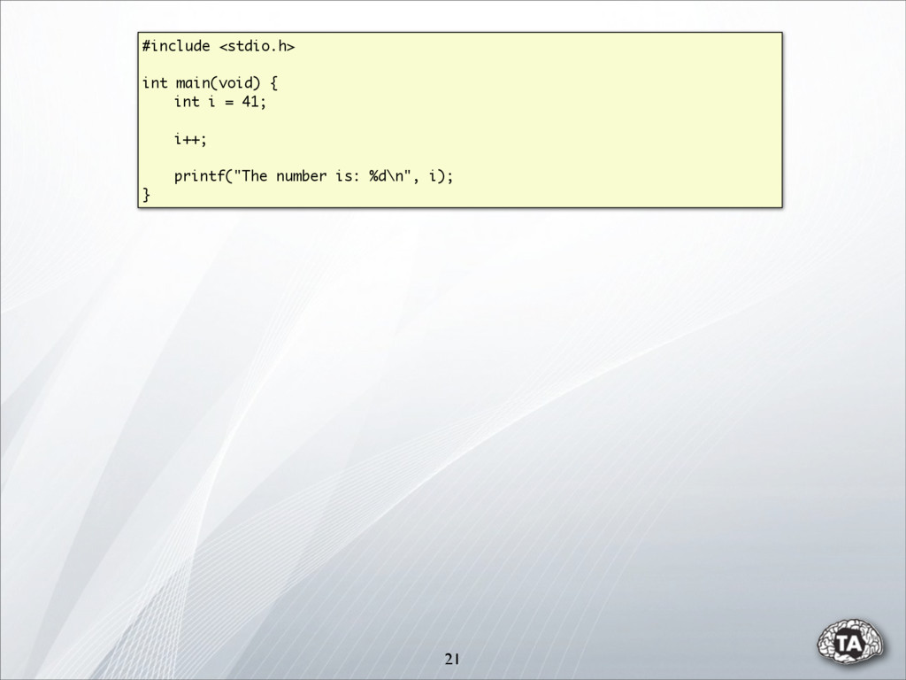 21 #include <stdio.h> int main(void) { int i = ...
