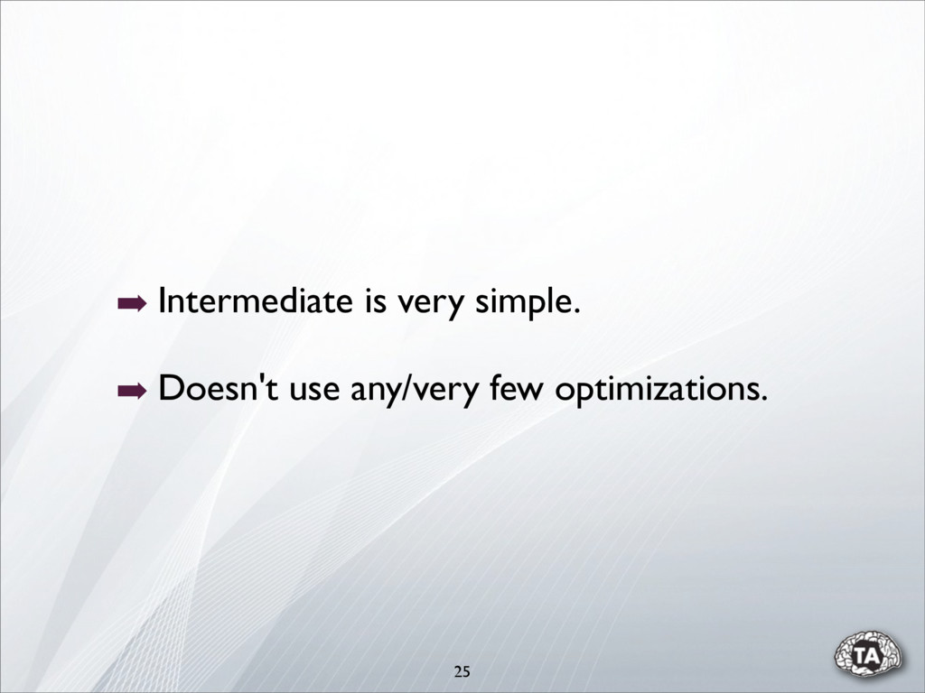 ➡ Intermediate is very simple. ➡ Doesn't use an...