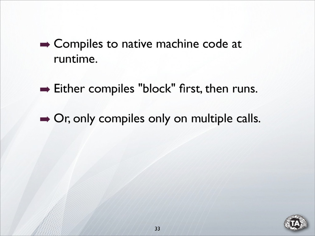 ➡ Compiles to native machine code at runtime. ➡...