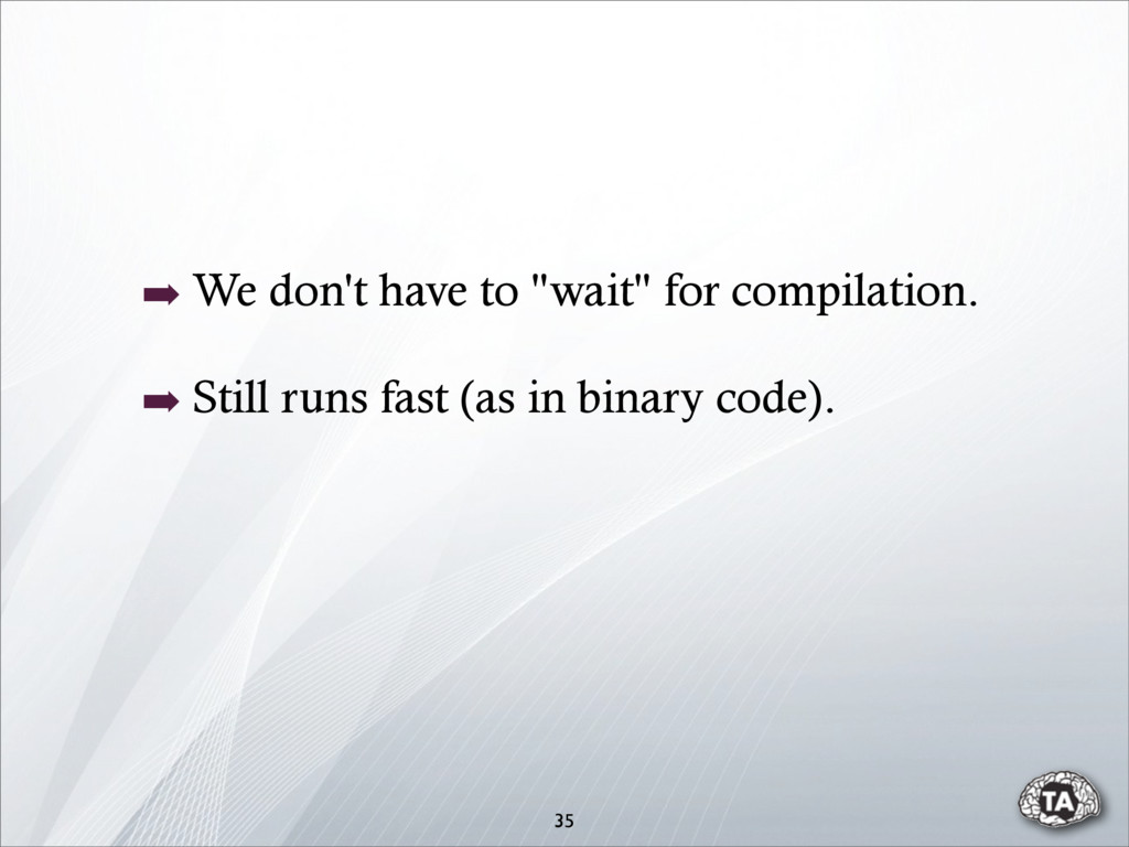 """35 ➡ We don't have to """"wait"""" for compilation. ➡..."""