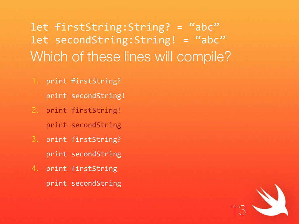 """let firstString:String? = """"abc""""  let secon..."""