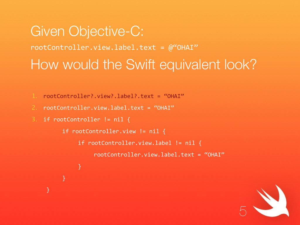 Given Objective-C: ! How would the Swift equiva...