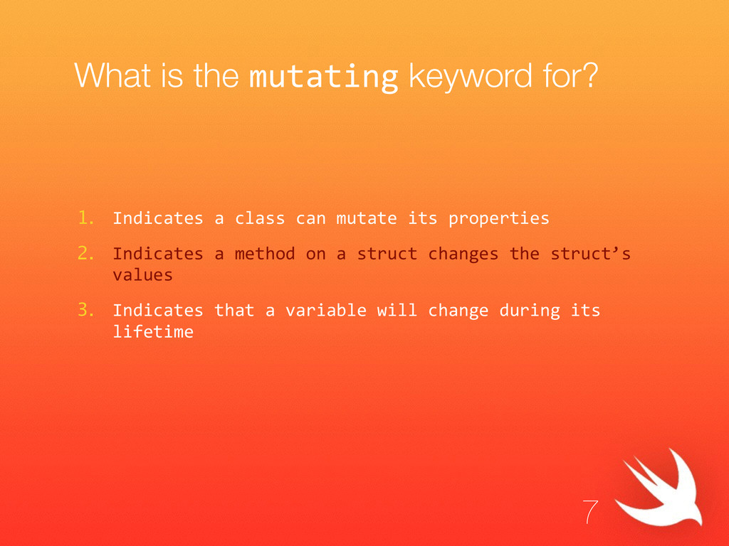 What is the mutating keyword for? 1. Indicates ...