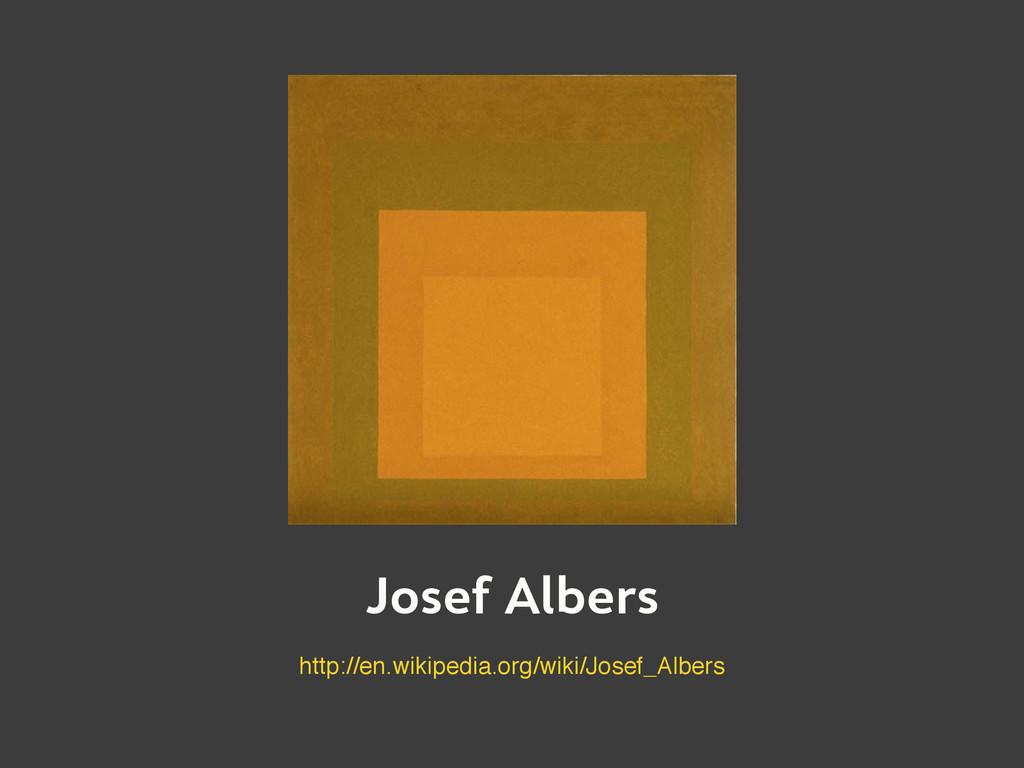 Josef Albers http://en.wikipedia.org/wiki/Josef...