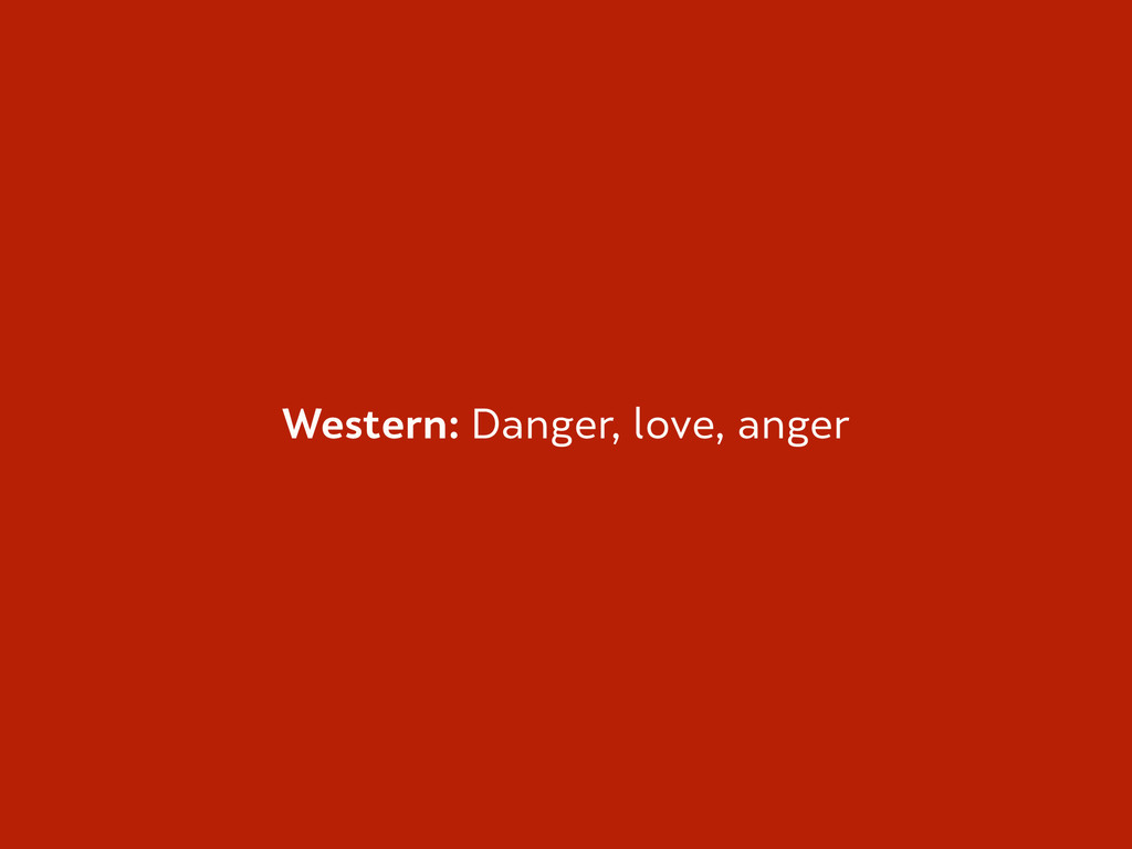 Western: Danger, love, anger