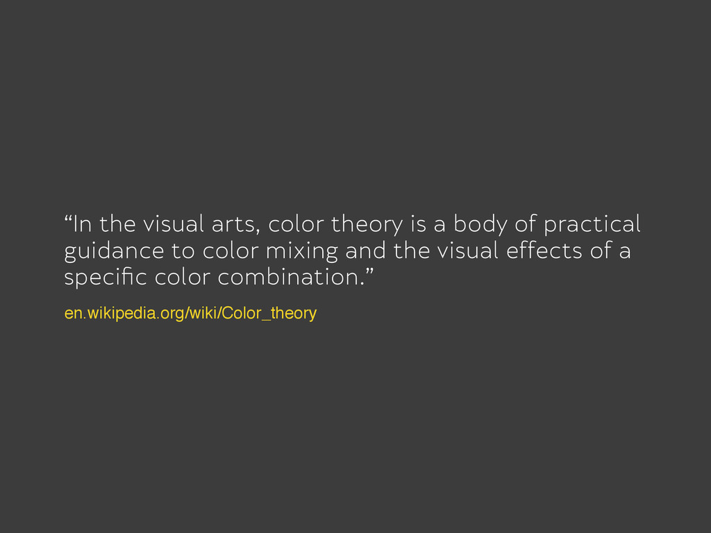 """In the visual arts, color theory is a body of ..."