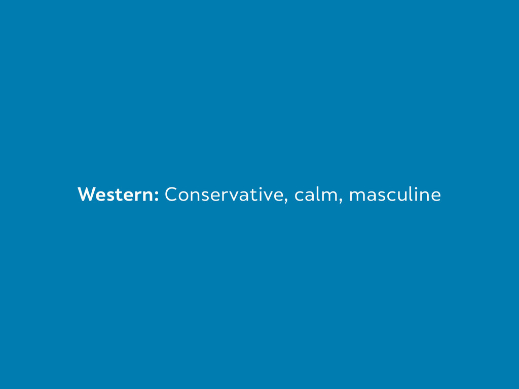 Western: Conservative, calm, masculine