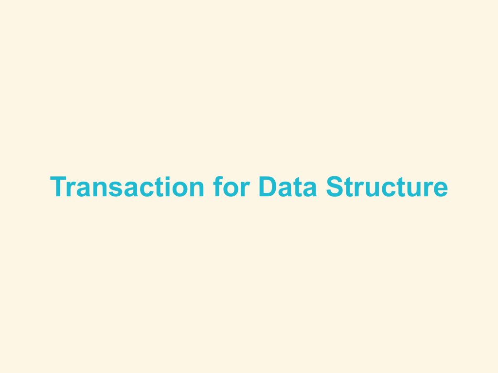 Transaction for Data Structure