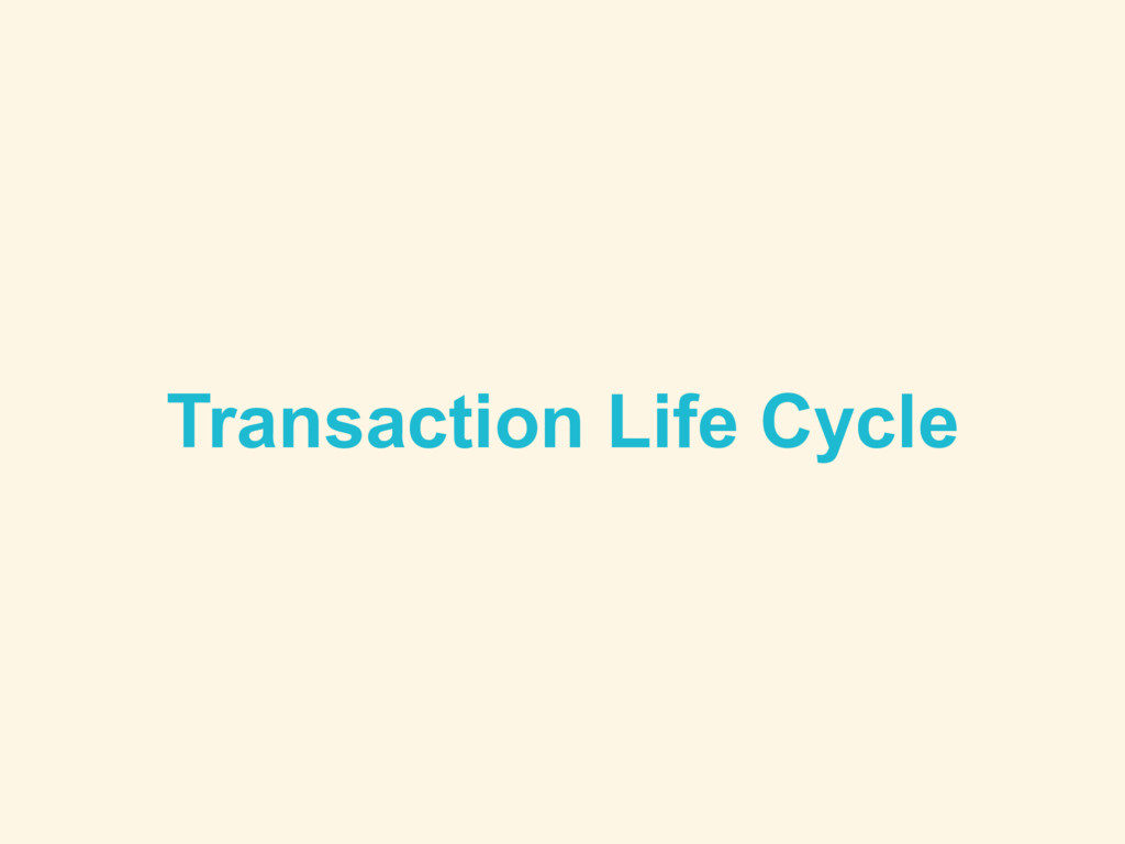 Transaction Life Cycle