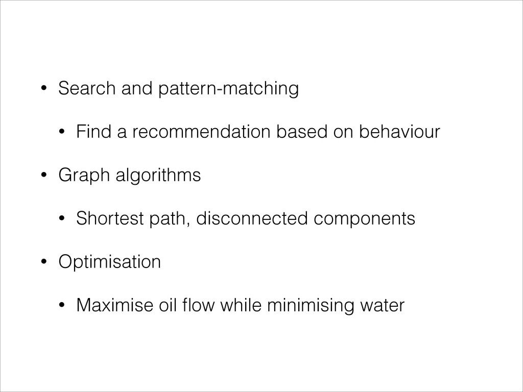 • Search and pattern-matching • Find a recommen...