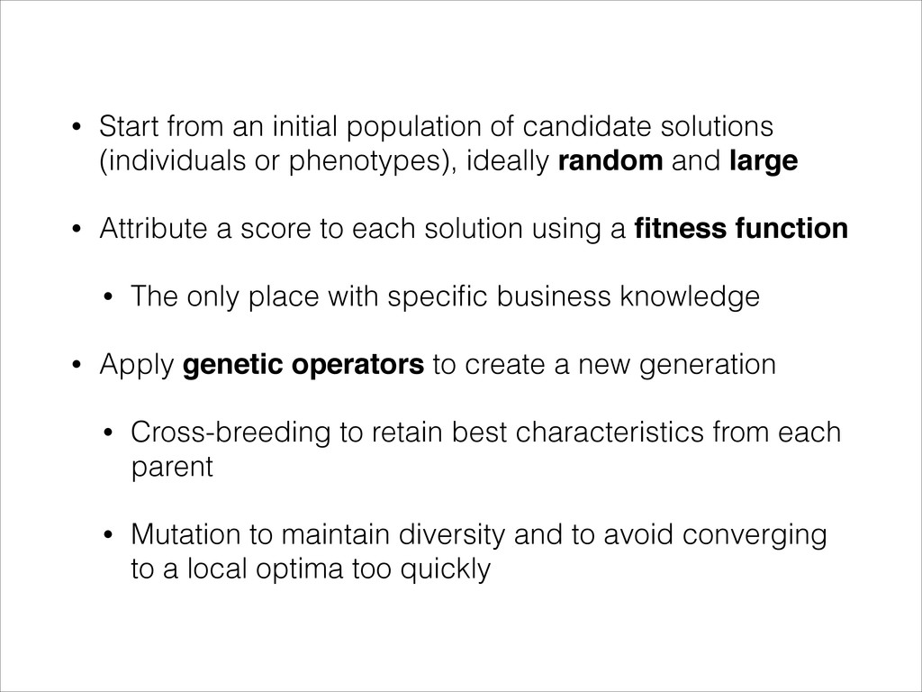• Start from an initial population of candidate...