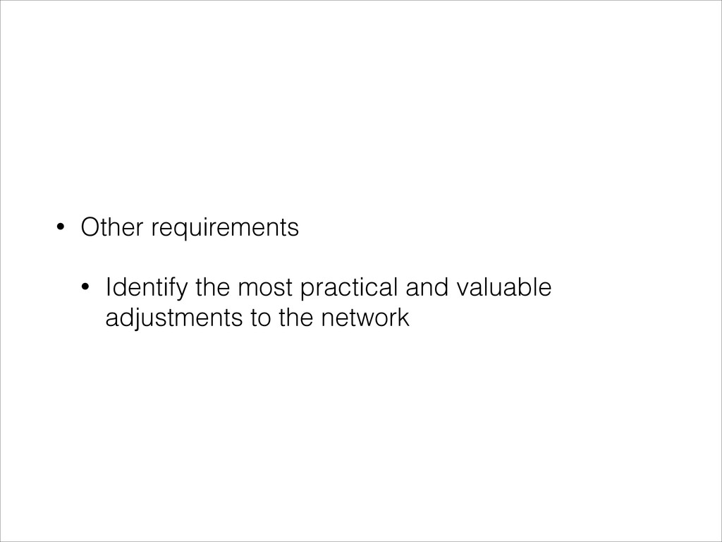 • Other requirements • Identify the most practi...