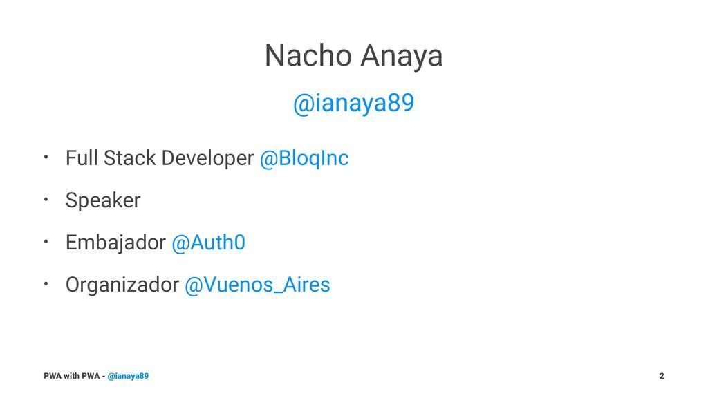 Nacho Anaya @ianaya89 • Full Stack Developer @B...