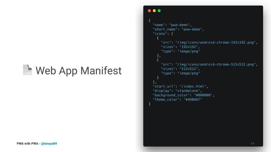 ! Web App Manifest PWA with PWA - @ianaya89 14