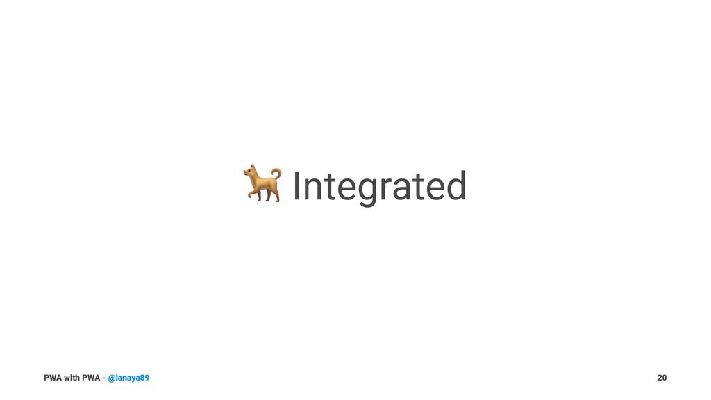 ! Integrated PWA with PWA - @ianaya89 20